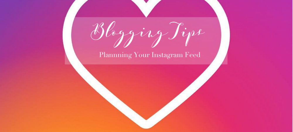 Blogging Tips – The App I Use To Plan My Instagram Feed